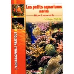 Les petits aquariums marins: Micro-& nano-récifs