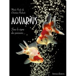 AQUARIUS - Sous le signe des poissons