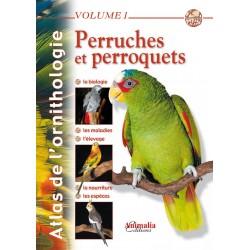 Atlas de l'ornithologie - Volume 1 Perruches et Perroquets