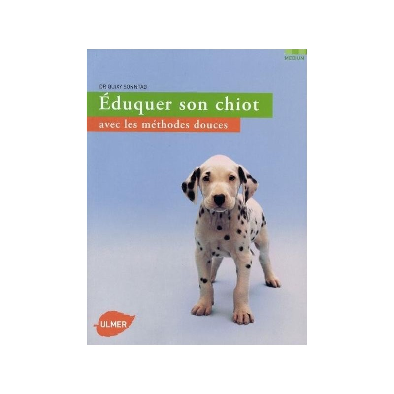Eduquer son chiot avec les méthodes douces - Animalia Editions
