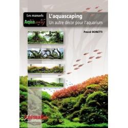 L'aquascaping - Un autre décor pour l'aquarium