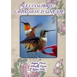 Les colibris : la passion d'une vie
