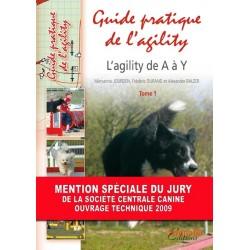 Guide pratique de l'agility - L'agility de A à Y Tome 1