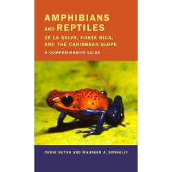 Amphibians and Reptiles of la Selva, Costa Rica, and the Caribbean Slope