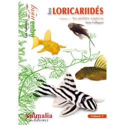 Les Loricariidés - Volume 1 les petites espèces