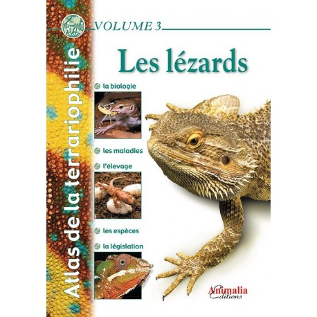 Atlas de la Terrariophilie - Volume 3 Les lézards