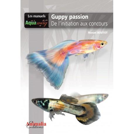 Guppy passion - De l'initiation aux concours