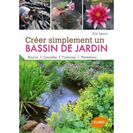 Cr er simplement un bassin de jardin animalia editions for Creer un jardin